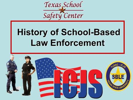 History of School-Based Law Enforcement History of School-Based Law Enforcement.