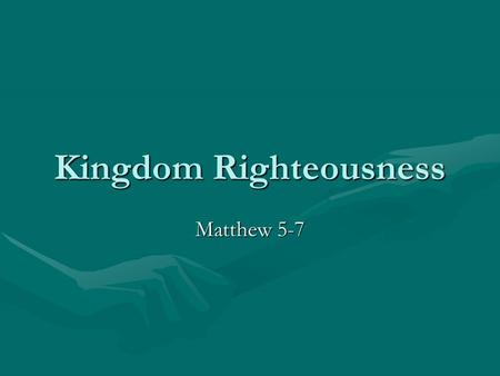 Kingdom Righteousness Matthew 5-7. A Righteous Life And A Better Marriage Do Not Let Anger Cause You To Be Abusive; Rather Look For Reconciliation.Do.