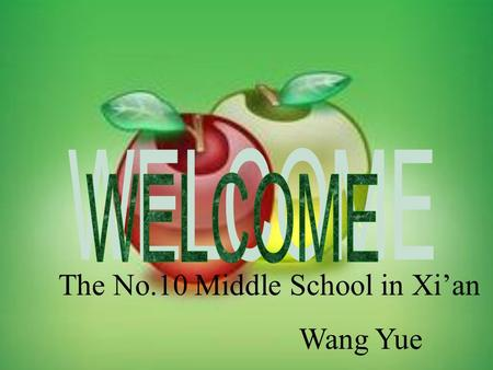 The No.10 Middle School in Xi'an Wang Yue Can you swim? Yes, I can. No, I can't. Can you dance? Yes, I can. No, I can't. Can you play soccer? No, I.