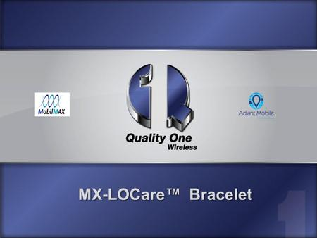 Confidential Some product may not be available in all markets 1 MX-LOCare™ Bracelet.
