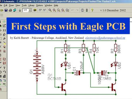 First Steps with Eagle PCB by Keith Barrett - Pakuranga College, Auckland, New Zealand v.