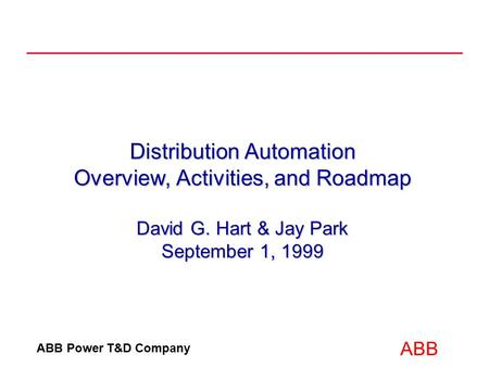 Distribution Automation Overview, Activities, and Roadmap David G
