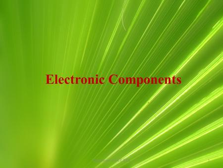 Electronic Components 1Department of ECE/EEE. 2 Introduction An electronic component is a basic electronic element usually packaged in a discrete form.