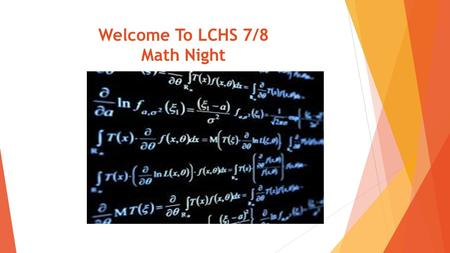 Welcome To LCHS 7/8 Math Night