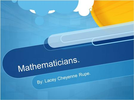 Mathematicians. By: Lacey Cheyenne Rupe.. Three Famous Mathematicians. Amalie Emmy Noether. Isaac (Sir) Newton. Aryabhatta.
