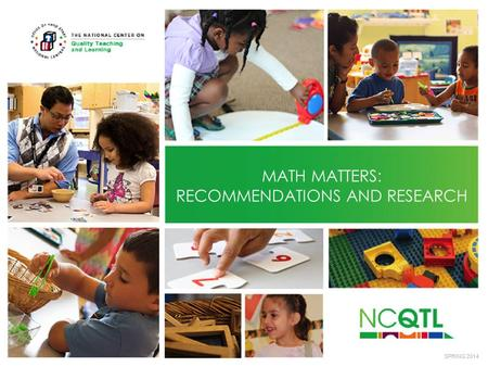 MATH MATTERS: RECOMMENDATIONS AND RESEARCH SPRING 2014.