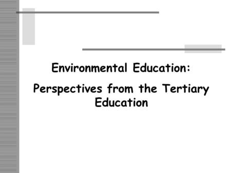Environmental Education: Perspectives from the Tertiary Education.