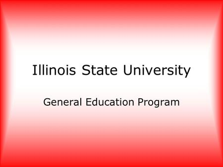 Illinois State University General Education Program.