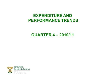 EXPENDITURE AND PERFORMANCE TRENDS QUARTER 4 – 2010/11.