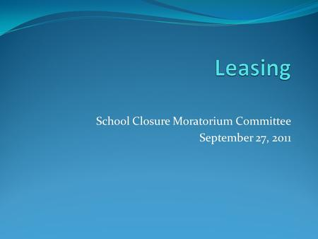 School Closure Moratorium Committee September 27, 2011.
