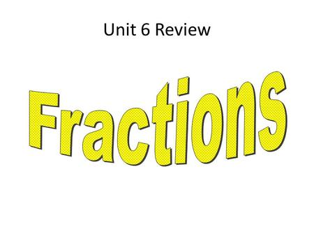 Unit 6 Review. I can find the FACTORS of any given number.