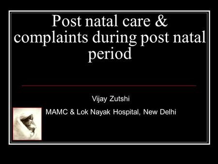 Post natal care & complaints during post natal period