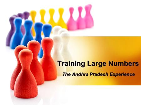 Training Large Numbers The Andhra Pradesh Experience.
