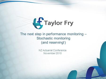 The next step in performance monitoring – Stochastic monitoring (and reserving!) NZ Actuarial Conference November 2010.