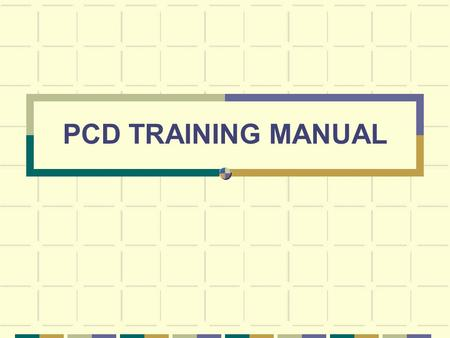 "PCD TRAINING MANUAL. What is PCD?? ""Patient Care Documentation"" Computerized nursing documentation Developed by Siemen's Company Used on all hospital."