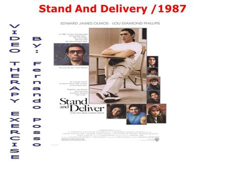 Stand And Delivery /1987. Synopsis of the Movie Stand An Delivery is a Story about real people in real situations where the possibility of an academic.