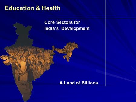 Education & Health Core Sectors for India's Development A Land of Billions.