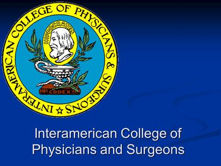 Interamerican College of Physicians and Surgeons.