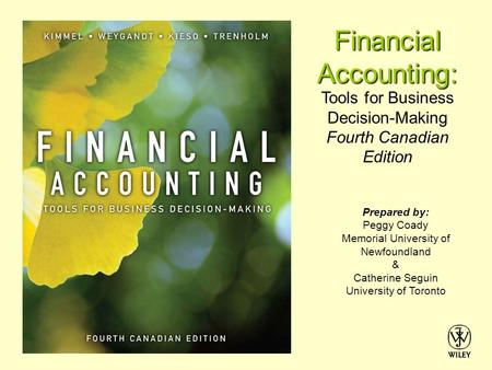 Tools for Business Decision-Making Fourth Canadian Edition Financial Accounting: Prepared by: Peggy Coady Memorial University of Newfoundland & Catherine.