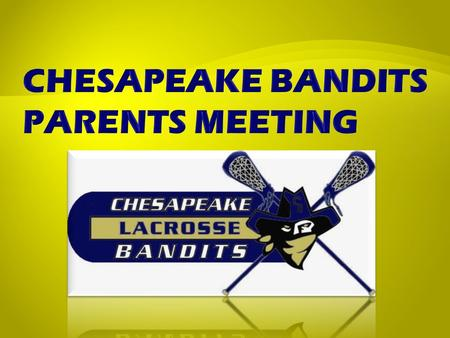 Coach Introductions  Bandits History  Hampton Roads Lacrosse (HR Lax)  Communication  Season Schedule  Teams/Post-Season Play  Girls  Rules 
