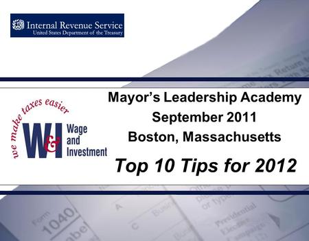 Mayor's Leadership Academy September 2011 Boston, Massachusetts Top 10 Tips for 2012.