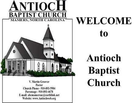 WELCOME to Antioch Baptist Church. Announcements July 18, 2010.