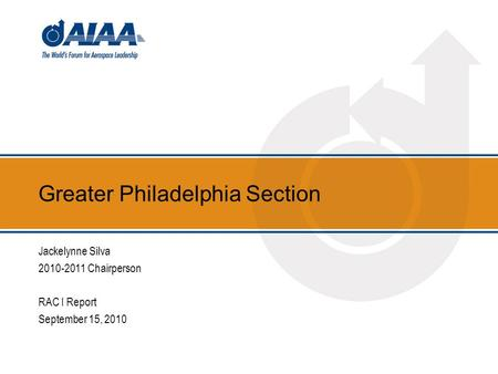 Greater Philadelphia Section Jackelynne Silva 2010-2011 Chairperson RAC I Report September 15, 2010.