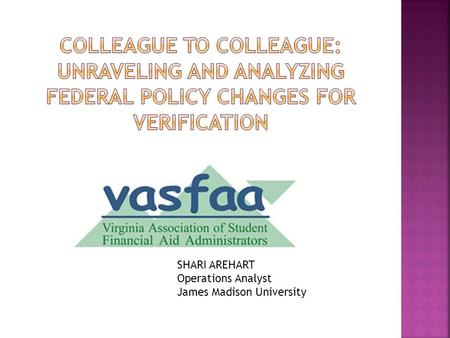 SHARI AREHART Operations Analyst James Madison University.