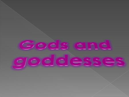  Goddesses of war  She is the goddesses that symbolized wisdom  She is the helper of many heroes  Has blue eyes  She is attended by an.