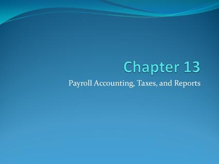 Payroll Accounting, Taxes, and Reports. 2 4. Payroll Register.
