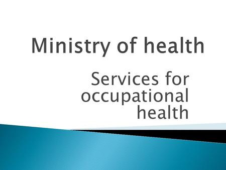 Services for occupational health.  Under the Ministry of Health, an institute is being develop for medical research purposes. It is INSTITUTE for MEDICAL.