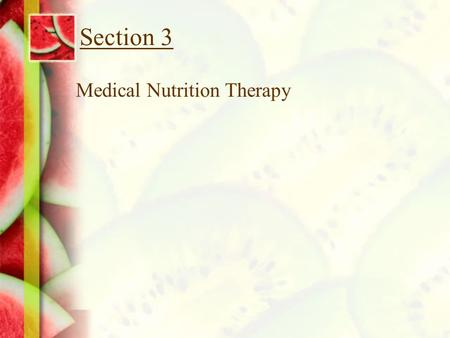 Section 3 Medical Nutrition Therapy. Chapter 21 Diet and Cancer.