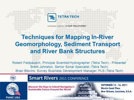 Expanding Our Global Opportunities - 2010 Techniques for Mapping In-River Geomorphology, Sediment Transport and River Bank Structures Robert Feldpausch,