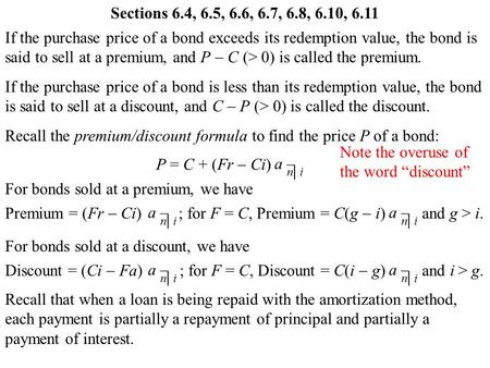 Sections 6.4, 6.5, 6.6, 6.7, 6.8, 6.10, 6.11 If the purchase price of a bond exceeds its redemption value, the bond is said to sell at a premium, and P.