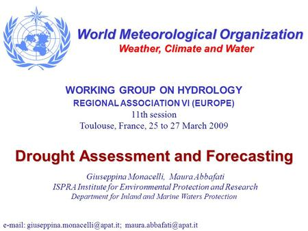 Drought Assessment and Forecasting Giuseppina Monacelli, Maura Abbafati ISPRA Institute for Environmental Protection and Research Department for Inland.