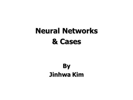 Neural Networks & Cases