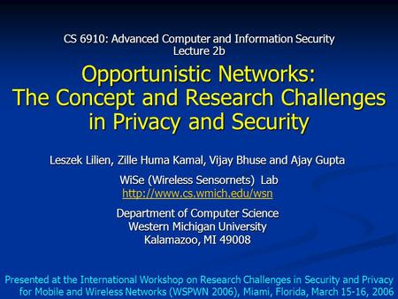 Presented at the International Workshop on Research Challenges in Security and Privacy for Mobile and Wireless Networks (WSPWN 2006), Miami, Florida, March.