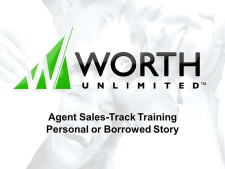 Agent Sales-Track Training Personal or Borrowed Story.