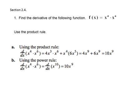 Section 2.4. 1.  Find the derivative of the following function.