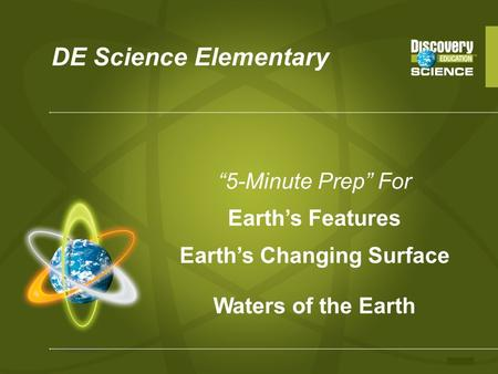 "DE Science Elementary ""5-Minute Prep"" For Earth's Features Earth's Changing Surface Waters of the Earth."