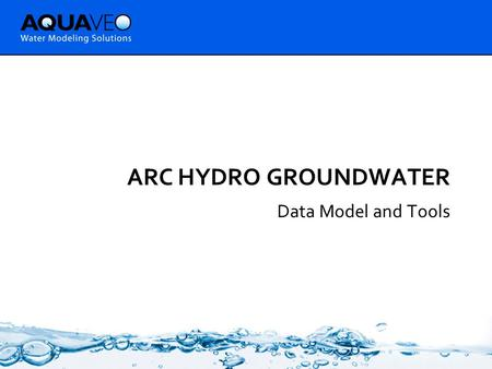ARC HYDRO GROUNDWATER Data Model and Tools. Company Background  Software development  Training  Consulting.