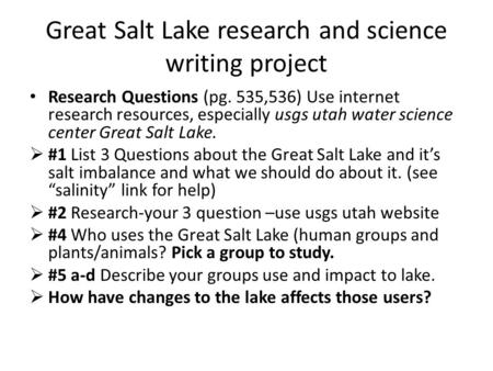 Great Salt Lake research and science writing project Research Questions (pg. 535,536) Use internet research resources, especially usgs utah water science.