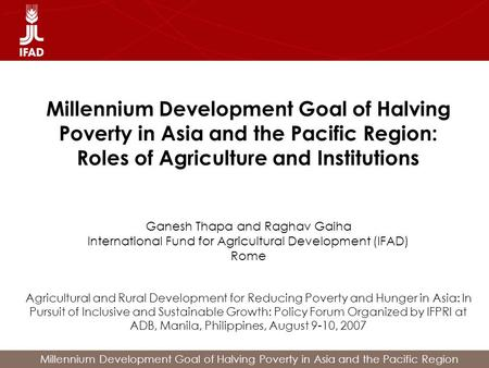 Millennium Development Goal of Halving Poverty in Asia and the Pacific Region Millennium Development Goal of Halving Poverty in Asia and the Pacific Region: