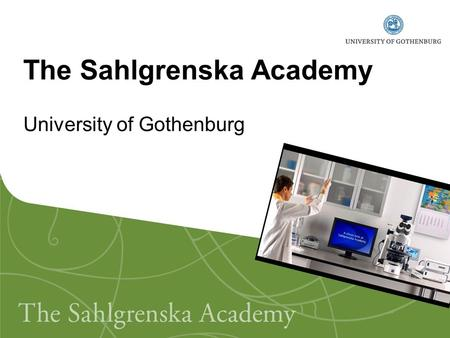 The Sahlgrenska Academy University of Gothenburg.