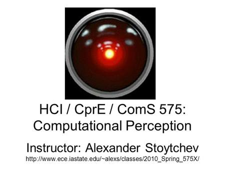 HCI / CprE / ComS 575: Computational Perception