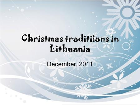 Christmas traditiions in Lithuania December, 2011.