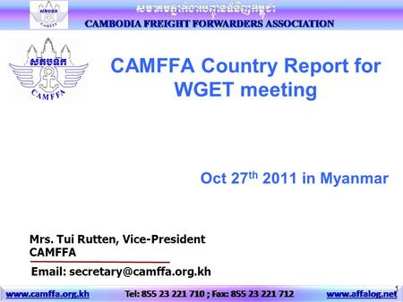 CAMFFA Country Report for WGET meeting 1 Oct 27 th 2011 in Myanmar Mrs. Tui Rutten, Vice-President CAMFFA