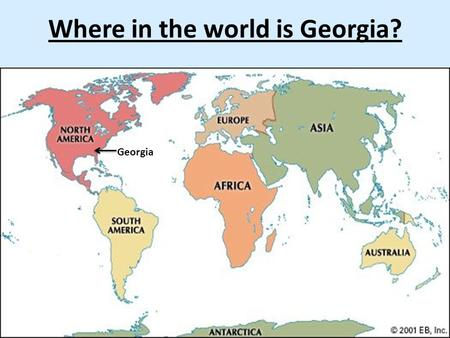 Where in the world is Georgia? Georgia. Understanding Hemispheres.