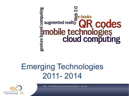 Emerging Technologies 2011- 2014. The World of Education 2011 economicenvironmentallearners.
