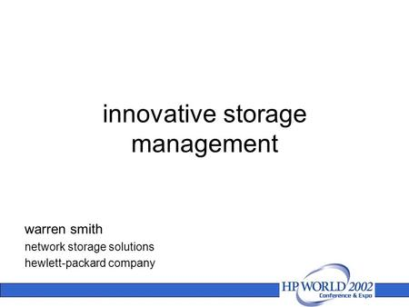 Innovative storage management warren smith network storage solutions hewlett-packard company.